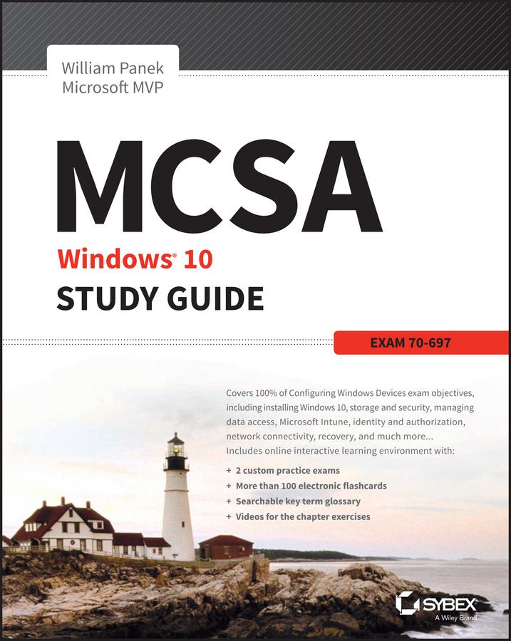 Panek, William - MCSA Microsoft Windows 10 Study Guide: Exam 70-697, ebook