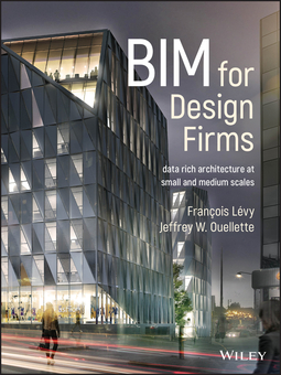 Lévy, François - BIM for Design Firms: Data Rich Architecture at Small and Medium Scales, ebook