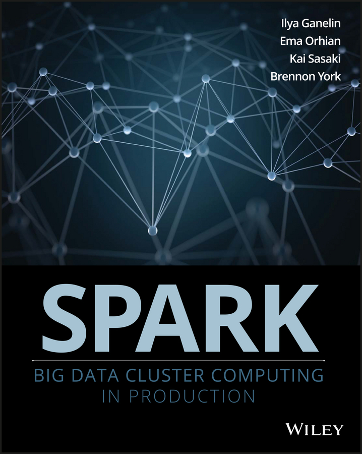 Ganelin, Ilya - Spark: Big Data Cluster Computing in Production, ebook