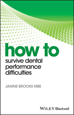 Brooks, Janine - How to Survive Dental Performance Difficulties, ebook
