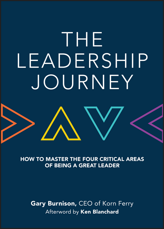 Blanchard, Ken - The Leadership Journey: How to Master the Four Critical Areas of Being a Great Leader, ebook