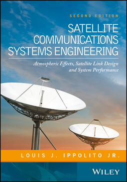 Ippolito, Louis J. - Satellite Communications Systems Engineering: Atmospheric Effects, Satellite Link Design and System Performance, ebook