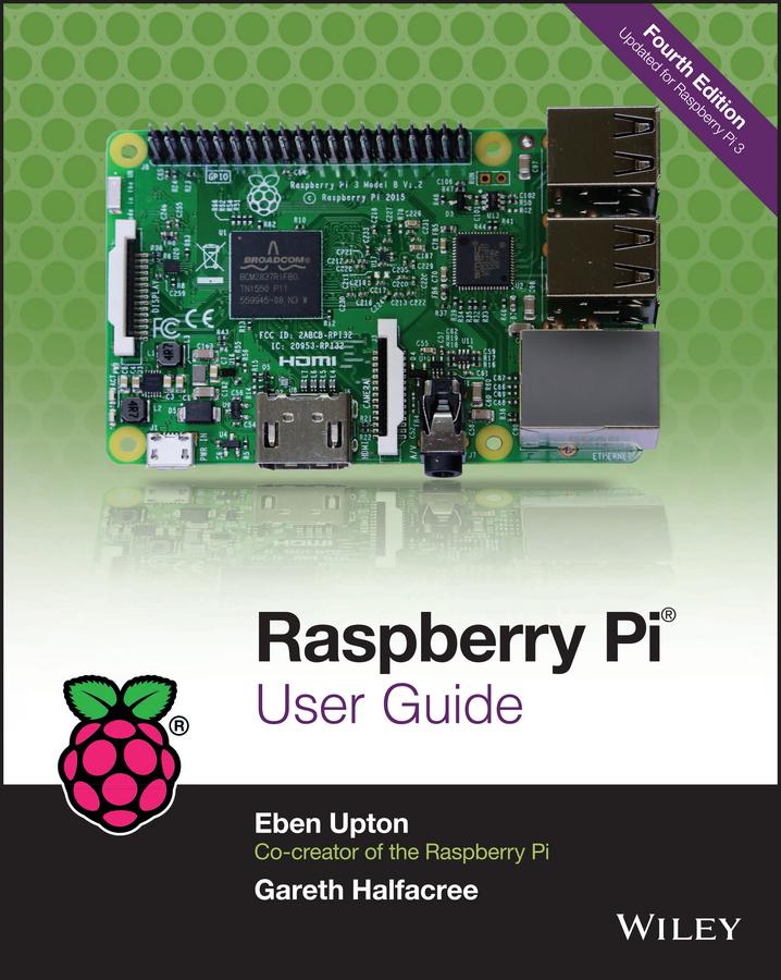 Halfacree, Gareth - Raspberry Pi User Guide, ebook