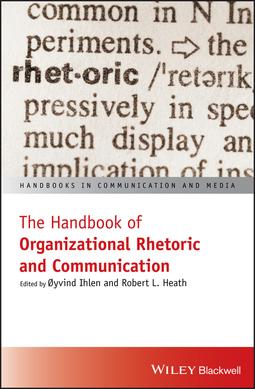 Heath, Robert L. - The Handbook of Organizational Rhetoric and Communication, ebook