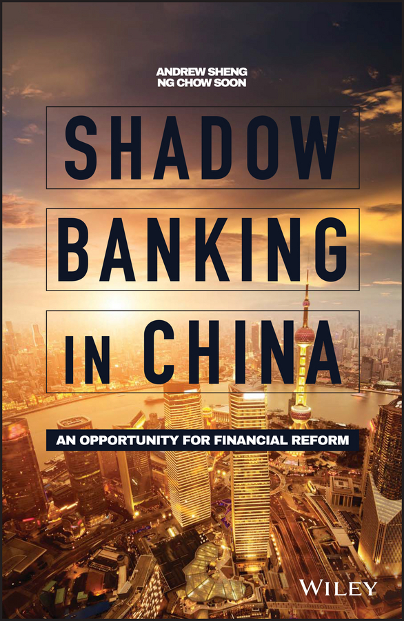 Sheng, Andrew - Shadow Banking in China: An Opportunity for Financial Reform, ebook