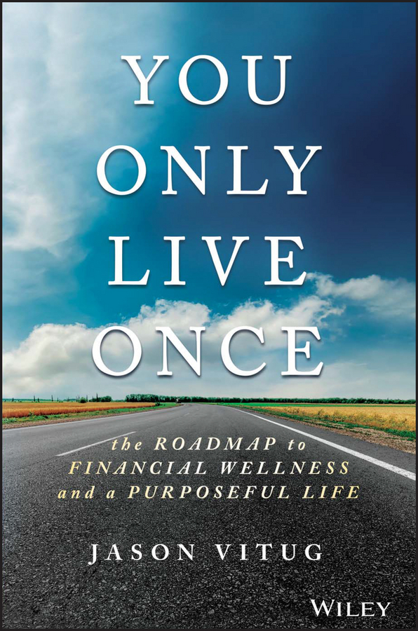 Vitug, Jason - You Only Live Once: The Roadmap to Financial Wellness and a Purposeful Life, ebook