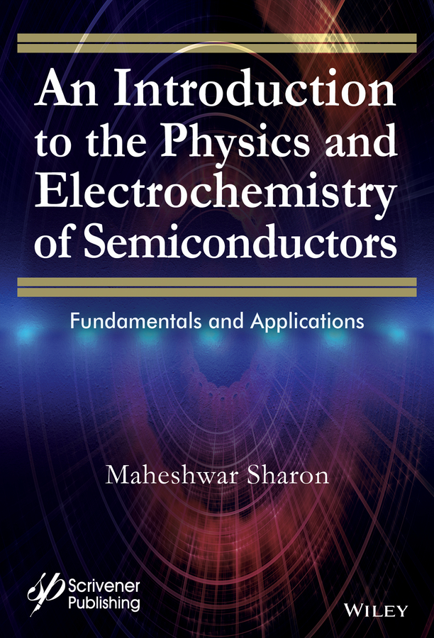 Sharon, Maheshwar - An Introduction to the Physics and Electrochemistry of Semiconductors: Fundamentals and Applications, ebook