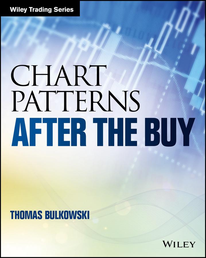 Bulkowski, Thomas N. - Chart Patterns: After the Buy, ebook