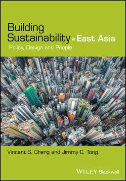 Cheng, Vincent S. - Building Sustainability in East Asia: Policy, Design and People, ebook