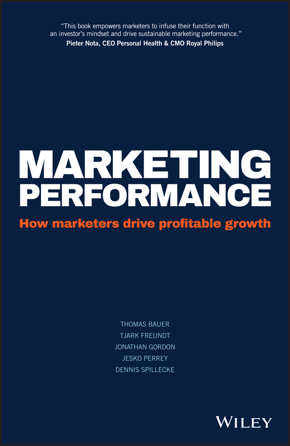 Bauer, Thomas - Marketing Performance: How Marketers Drive Profitable Growth, ebook