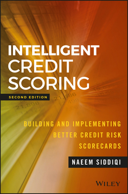 Siddiqi, Naeem - Intelligent Credit Scoring: Building and Implementing Better Credit Risk Scorecards, ebook