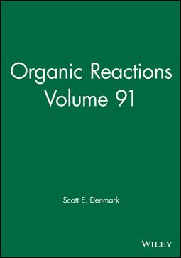 Denmark, Scott E. - Organic Reactions, Volume 91, ebook