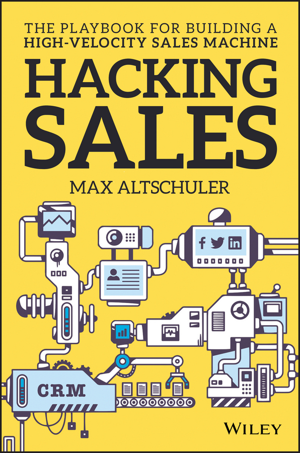 Altschuler, Max - Hacking Sales: The Playbook for Building a High-Velocity Sales Machine, e-kirja