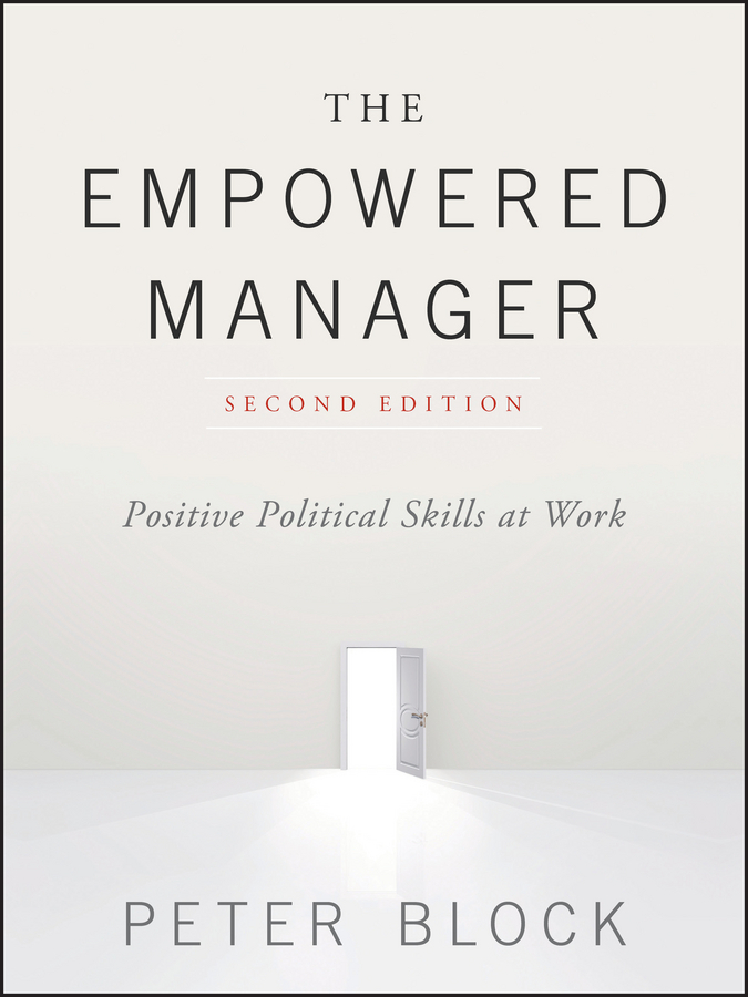 Block, Peter - The Empowered Manager: Positive Political Skills at Work, e-kirja