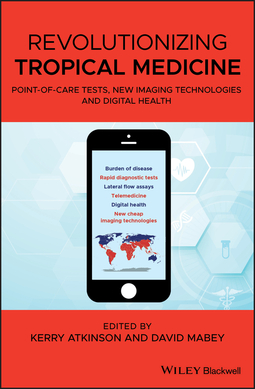 Atkinson, Kerry - Revolutionizing Tropical Medicine: Point-of-Care Tests, New Imaging Technologies and Digital Health, ebook
