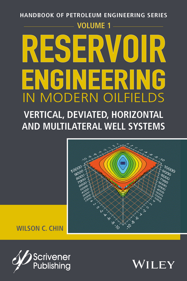 Chin, Wilson C. - Reservoir Engineering in Modern Oilfields: Vertical, Deviated, Horizontal and Multilateral Well Systems, ebook