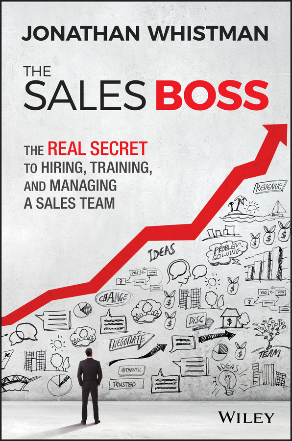 Whistman, Jonathan - The Sales Boss: The Real Secret to Hiring, Training and Managing a Sales Team, e-kirja