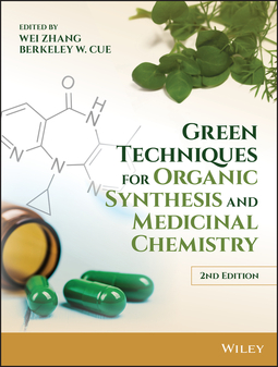 Cue, Berkeley W. - Green Techniques for Organic Synthesis and Medicinal Chemistry, ebook
