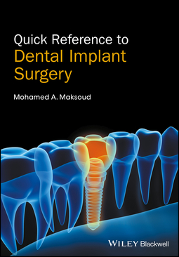 Maksoud, Mohamed A. - Quick Reference to Dental Implant Surgery, ebook