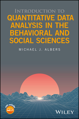Albers, Michael J. - Introduction to Quantitative Data Analysis in the Behavioral and Social Sciences, ebook