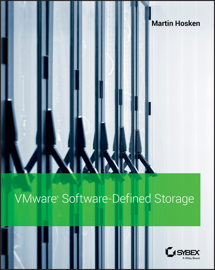 Hosken, Martin - VMware Software-Defined Storage: A Design Guide to the Policy-Driven, Software-Defined Storage Era, ebook