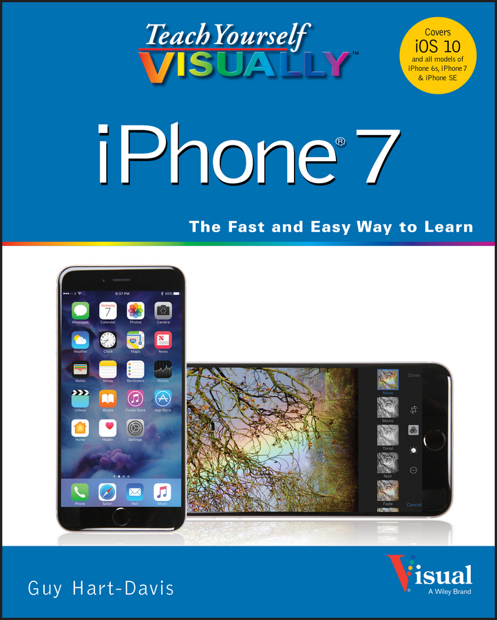 - Teach Yourself VISUALLY iPhone 7: Covers iOS 10 and all models of iPhone 6s, iPhone 7, and iPhone SE, ebook