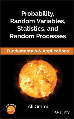 Grami, Ali - Probability, Random Variables, Statistics, and Random Processes: Fundamentals & Applications, ebook