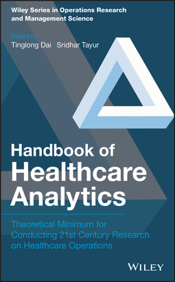 Dai, Tinglong - Handbook of Healthcare Analytics: Theoretical Minimum for Conducting 21st Century Research on Healthcare Operations, e-bok
