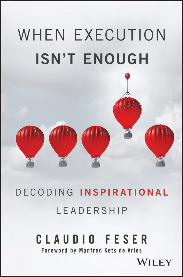 Feser, Claudio - When Execution Isn't Enough: Decoding Inspirational Leadership, ebook