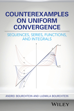 Bourchtein, Andrei - Counterexamples on Uniform Convergence: Sequences, Series, Functions, and Integrals, ebook