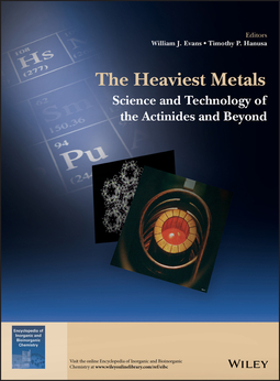 Evans, William J. - The Heaviest Metals: Science and Technology of the Actinides and Beyond, ebook