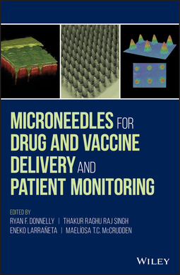 Donnelly, Ryan F. - Microneedles for Drug and Vaccine Delivery and Patient Monitoring, ebook