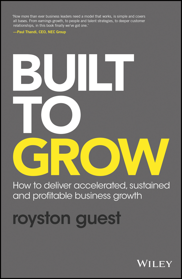 Guest, Royston - Built to Grow: How to deliver accelerated, sustained and profitable business growth, ebook