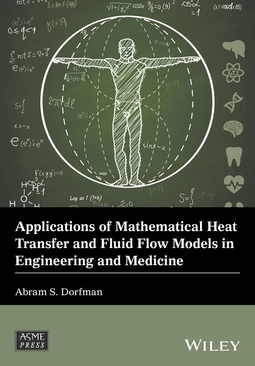 Dorfman, Abram S. - Applications of Mathematical Heat Transfer and Fluid Flow Models in Engineering and Medicine, ebook