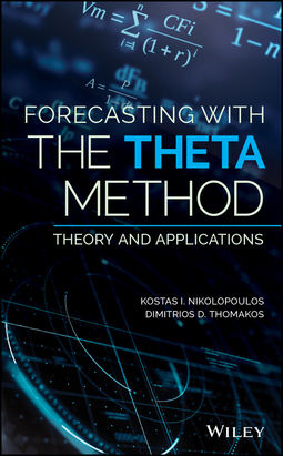 Nikolopoulos, Kostas I. - Forecasting With The Theta Method: Theory and Applications, ebook