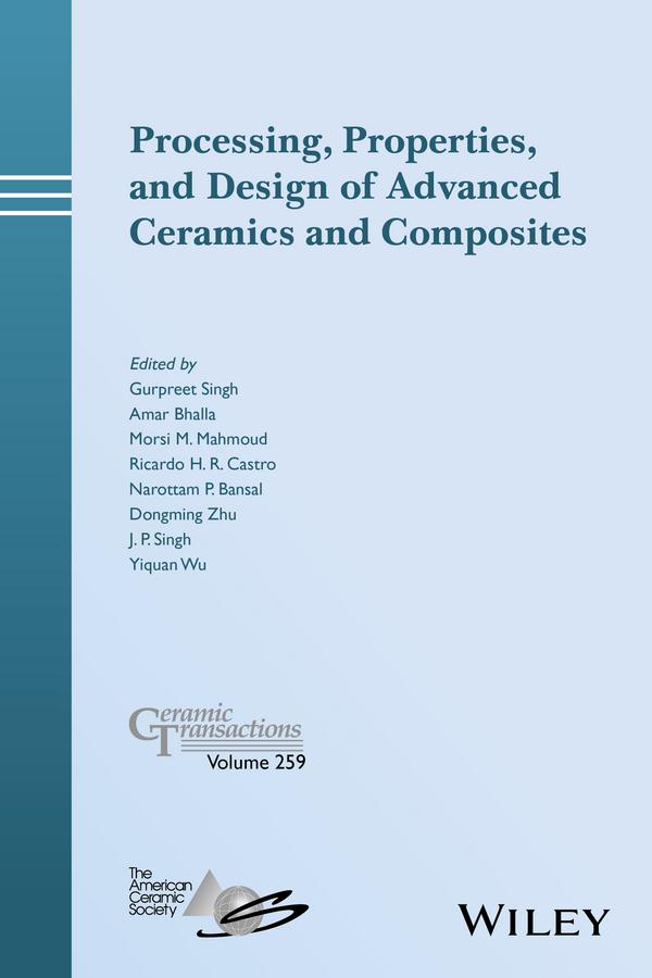 Bansal, Narottam P. - Processing, Properties, and Design of Advanced Ceramics and Composites: Ceramic Transactions, Volume 259, e-kirja