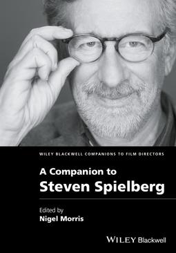 Morris, Nigel - A Companion to Steven Spielberg, ebook