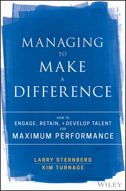 Sternberg, Larry - Managing to Make a Difference: How to Engage, Retain, and Develop Talent for Maximum Performance, ebook