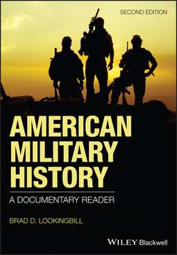 Lookingbill, Brad D. - American Military History: A Documentary Reader, ebook