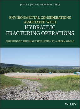 Jacobs, James A. - Environmental Considerations Associated with Hydraulic Fracturing Operations: Adjusting to the Shale Revolution in a Green World, ebook