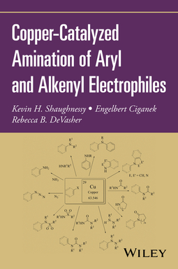 Ciganek, Engelbert - Copper-Catalyzed Amination of Aryl and Alkenyl Electrophiles, ebook