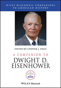 Pach, Chester J. - A Companion to Dwight D. Eisenhower, ebook
