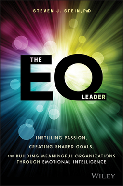 Stein, Steven J. - The EQ Leader: Instilling Passion, Creating Shared Goals, and Building Meaningful Organizations through Emotional Intelligence, e-bok