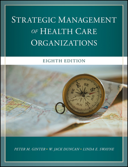 Duncan, W. Jack - The Strategic Management of Health Care Organizations, ebook