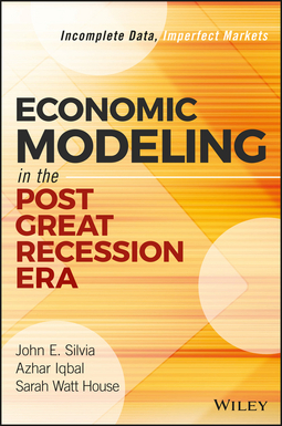 House, Sarah Watt - Economic Modeling in the Post Great Recession Era: Incomplete Data, Imperfect Markets, ebook