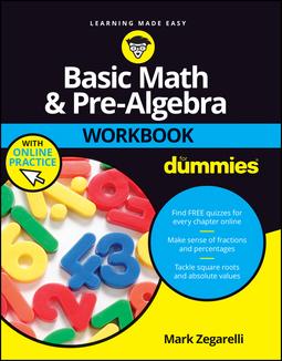 Zegarelli, Mark - Basic Math and Pre-Algebra Workbook For Dummies, e-kirja