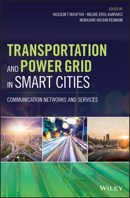 Erol-Kantarci, Melike - Transportation and Power Grid in Smart Cities: Communication Networks and Services, ebook