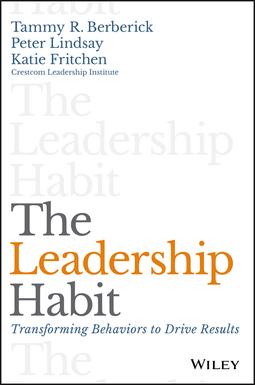 Berberick, Tammy R. - The Leadership Habit: Transforming Behaviors to Drive Results, ebook