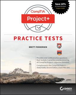 Feddersen, Brett - CompTIA Project+ Practice Tests: Exam PK0-004, ebook