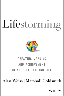 Goldsmith, Marshall - Lifestorming: Creating Meaning and Achievement in Your Career and Life, ebook